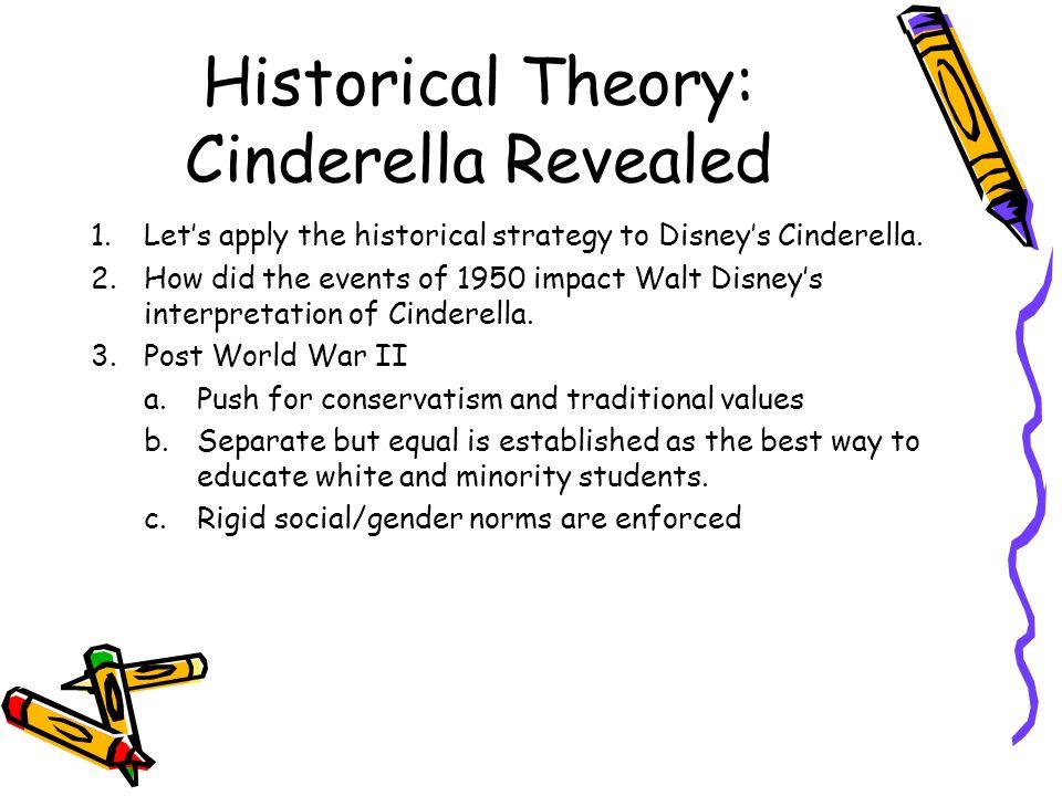 Historical Theory: Cinderella Revealed