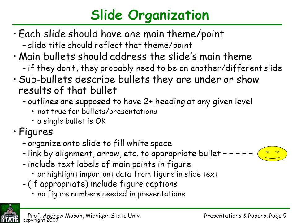 Slide Organization Each slide should have one main theme/point