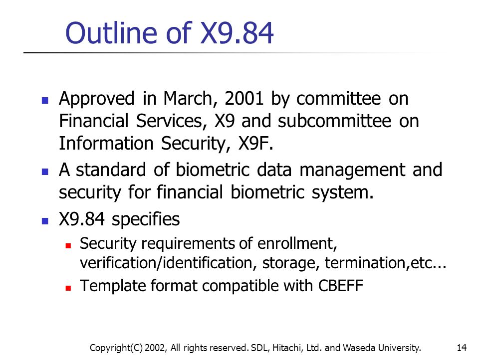 Outline of X9.84 Approved in March, 2001 by committee on Financial Services, X9 and subcommittee on Information Security, X9F.