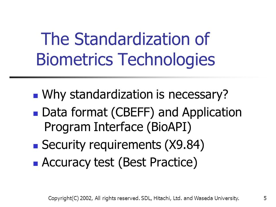 The Standardization of Biometrics Technologies
