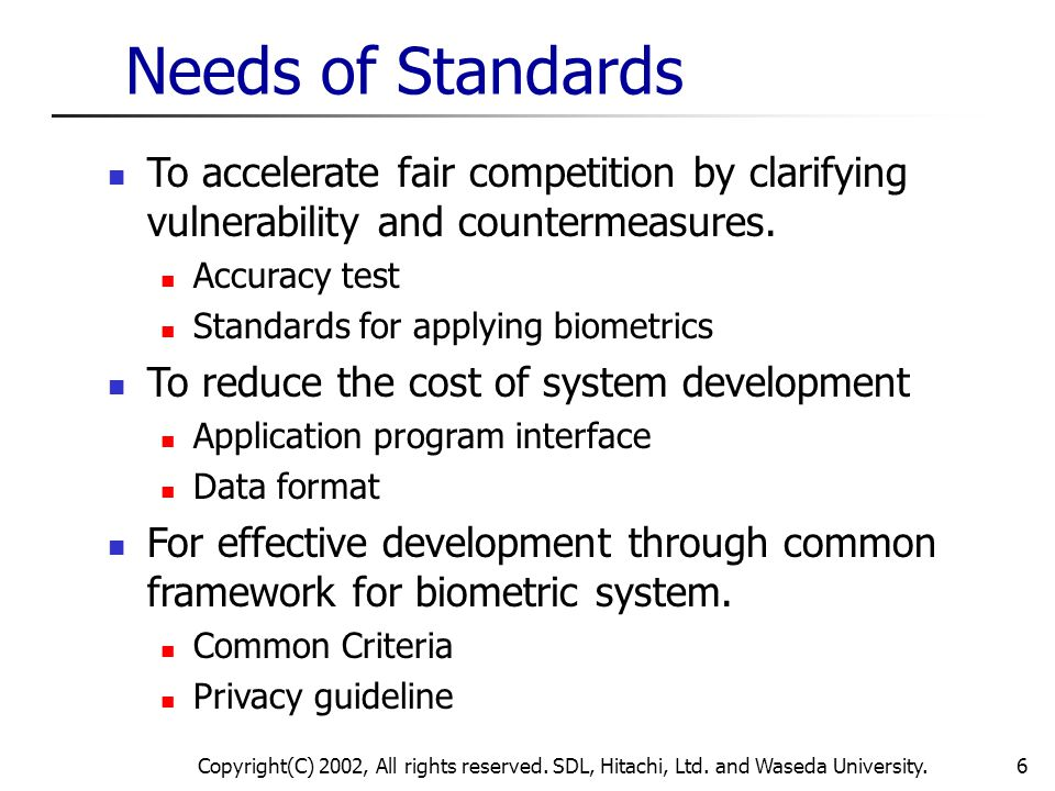 Needs of Standards To accelerate fair competition by clarifying vulnerability and countermeasures. Accuracy test.
