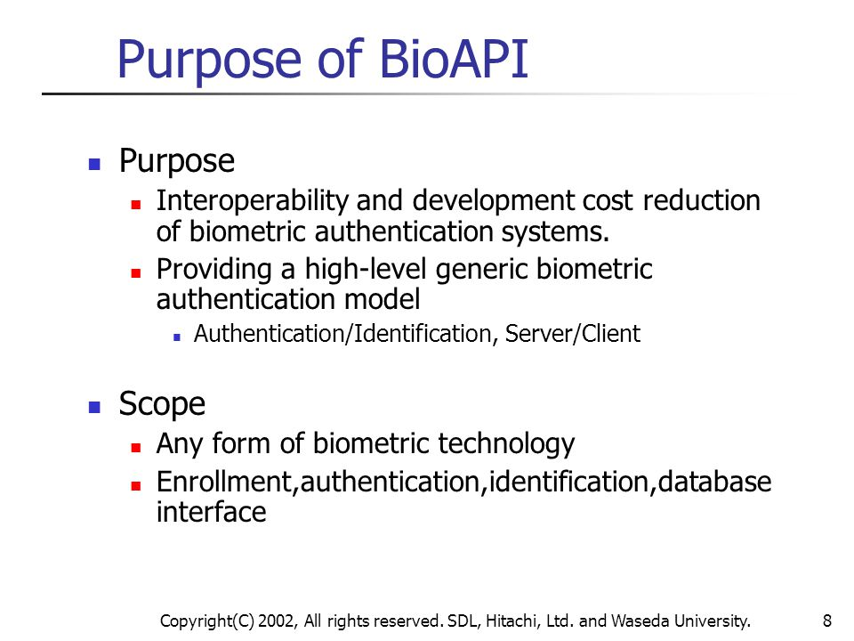 Purpose of BioAPI Purpose Scope