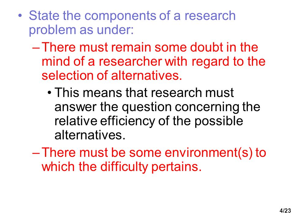 State the components of a research problem as under: