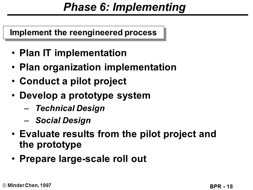 Implement the reengineered process