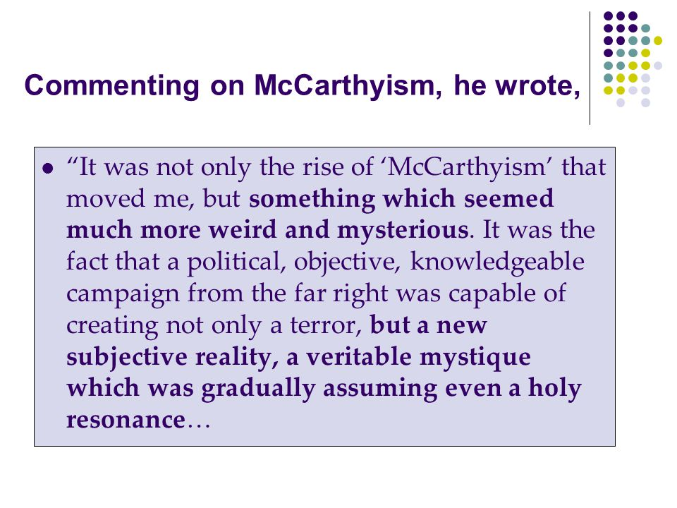 Commenting on McCarthyism, he wrote,