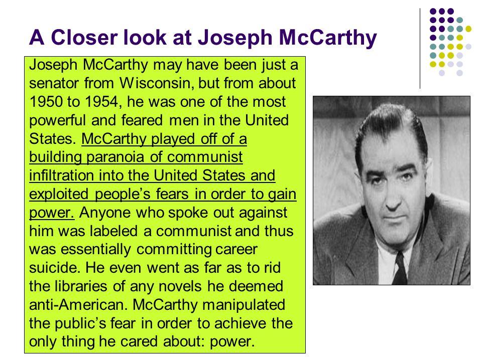 A Closer look at Joseph McCarthy