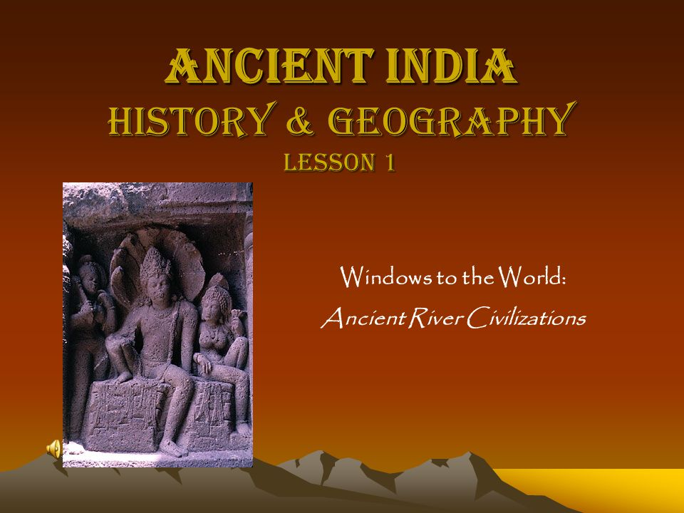Ancient India History & Geography Lesson 1