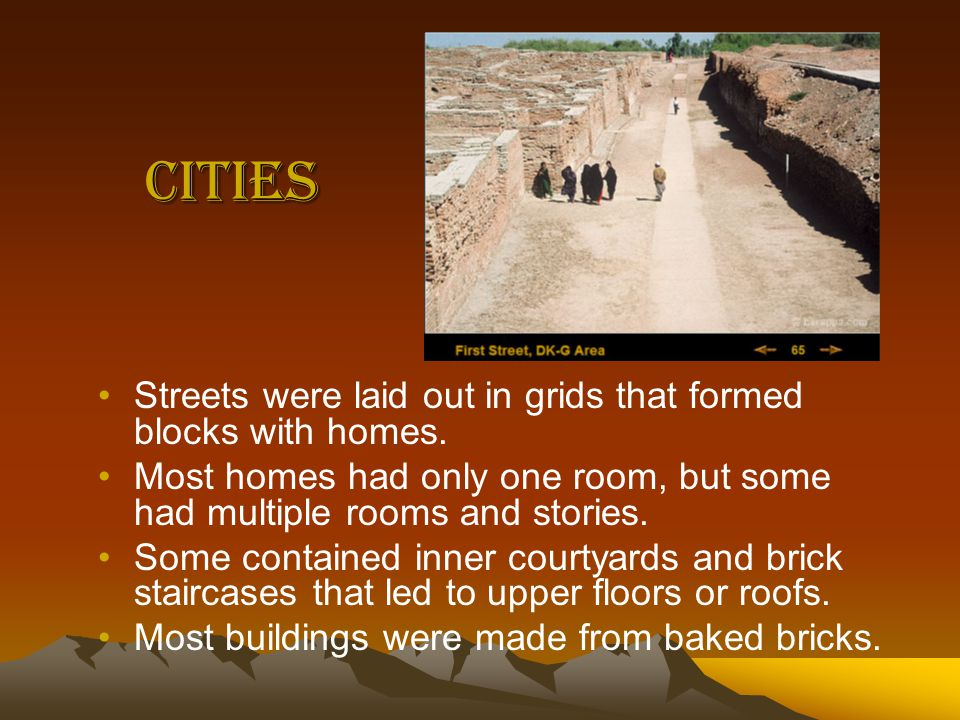Cities Streets were laid out in grids that formed blocks with homes.