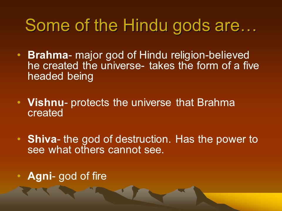 Some of the Hindu gods are…