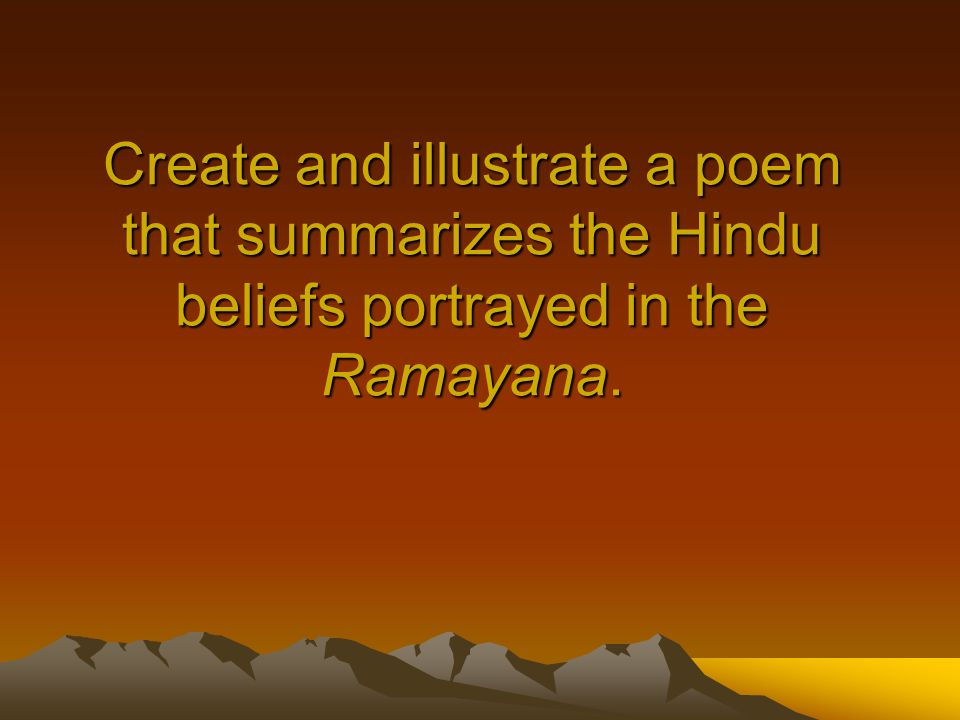 Create and illustrate a poem that summarizes the Hindu beliefs portrayed in the Ramayana.