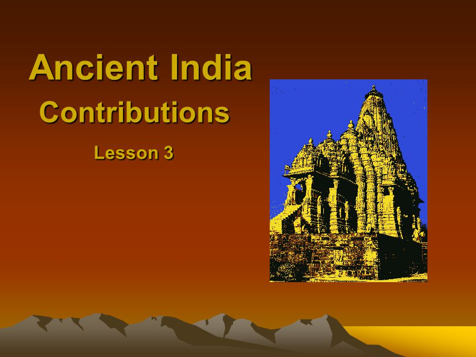 Ancient India Contributions Lesson 3