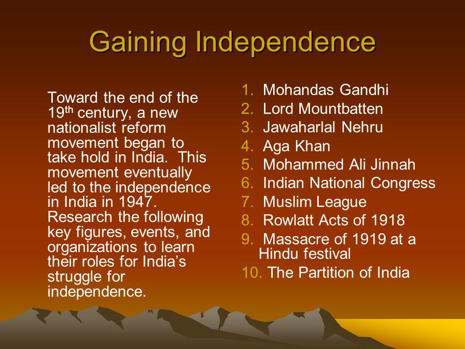 Gaining Independence Mohandas Gandhi Lord Mountbatten Jawaharlal Nehru