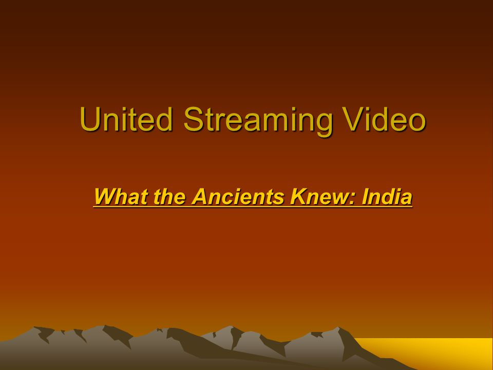 United Streaming Video What the Ancients Knew: India