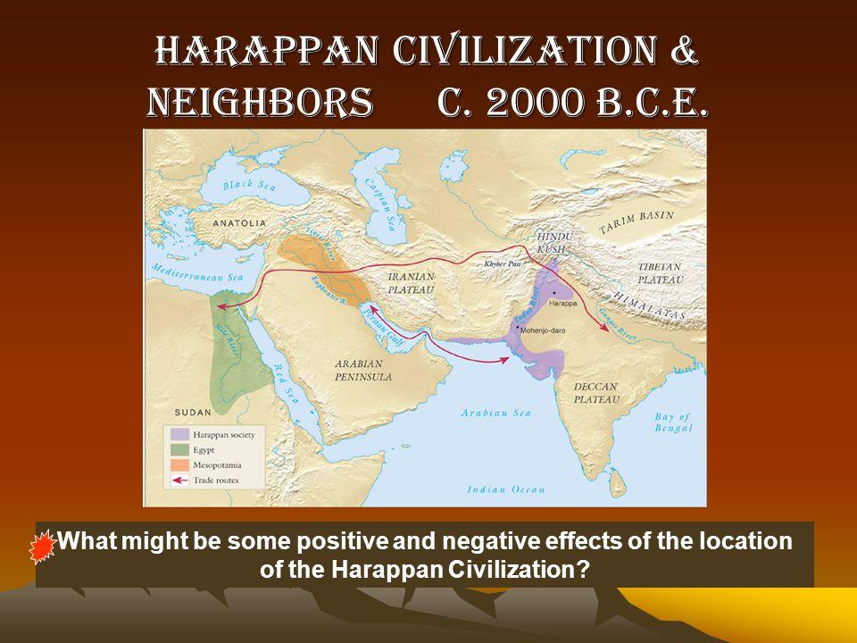 Harappan Civilization & Neighbors c. 2000 B.C.E.
