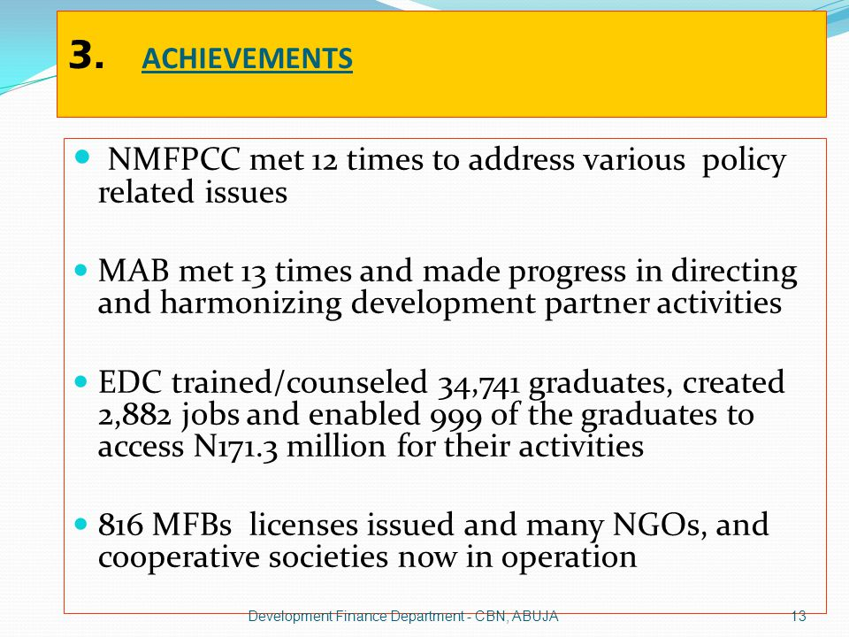 3. ACHIEVEMENTS NMFPCC met 12 times to address various policy related issues.