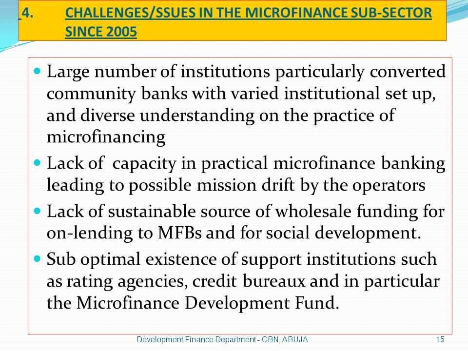 4. CHALLENGES/SSUES IN THE MICROFINANCE SUB-SECTOR SINCE 2005