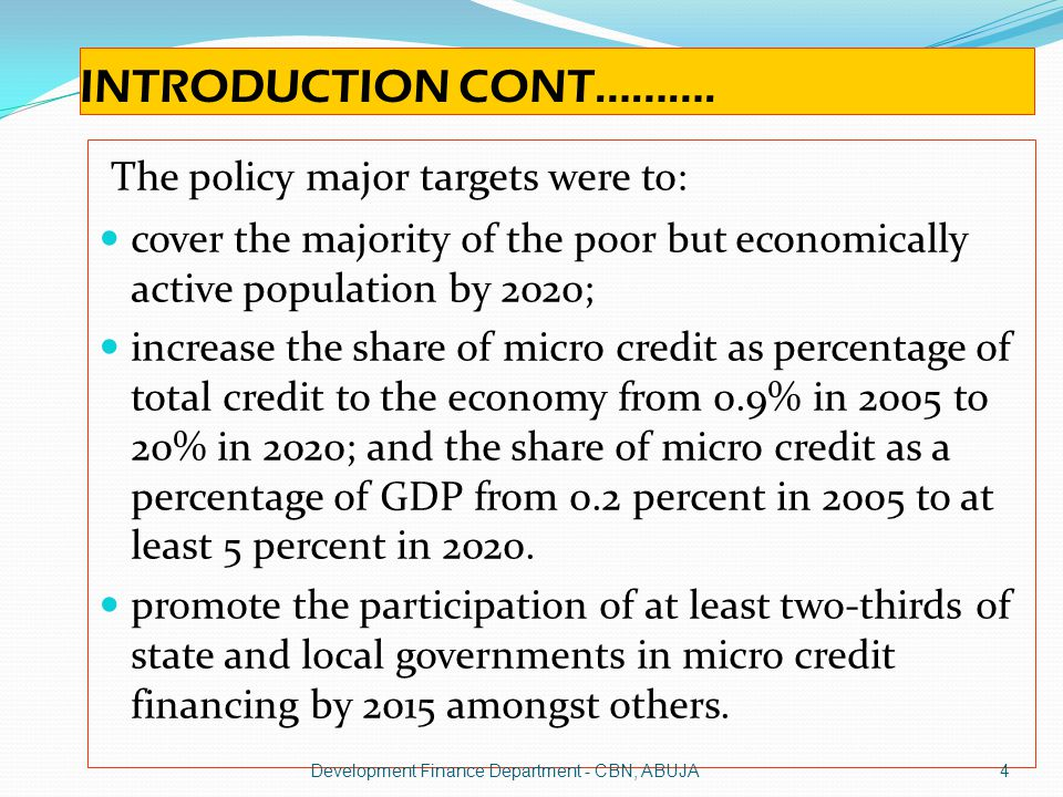 The policy major targets were to: