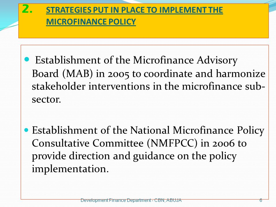 2. STRATEGIES PUT IN PLACE TO IMPLEMENT THE MICROFINANCE POLICY