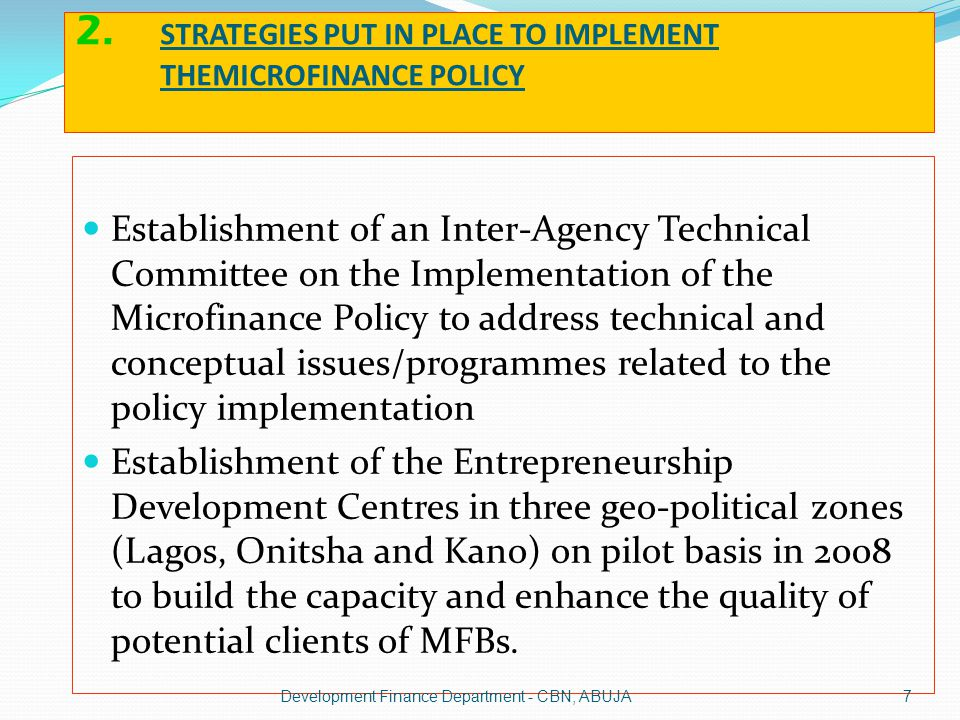 2. STRATEGIES PUT IN PLACE TO IMPLEMENT THEMICROFINANCE POLICY