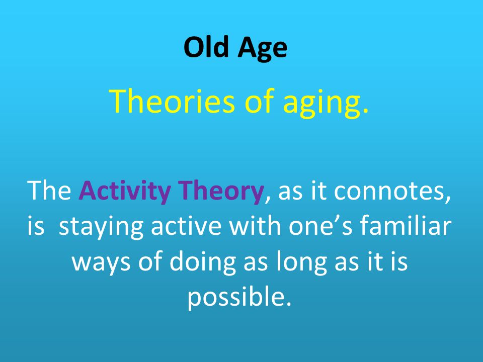 Theories of aging. Old Age