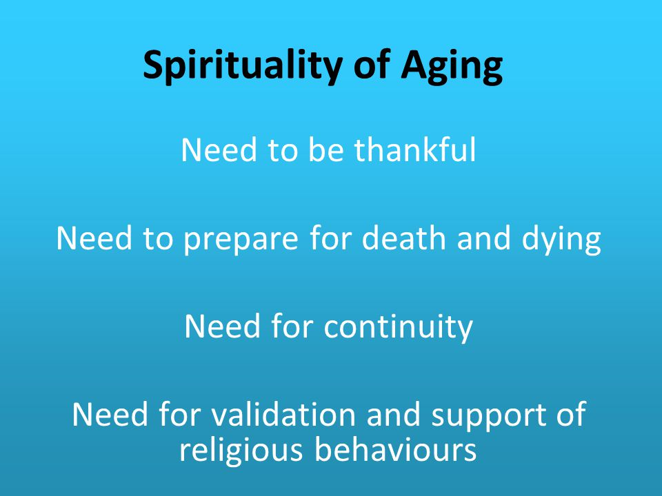 Spirituality of Aging Need to be thankful