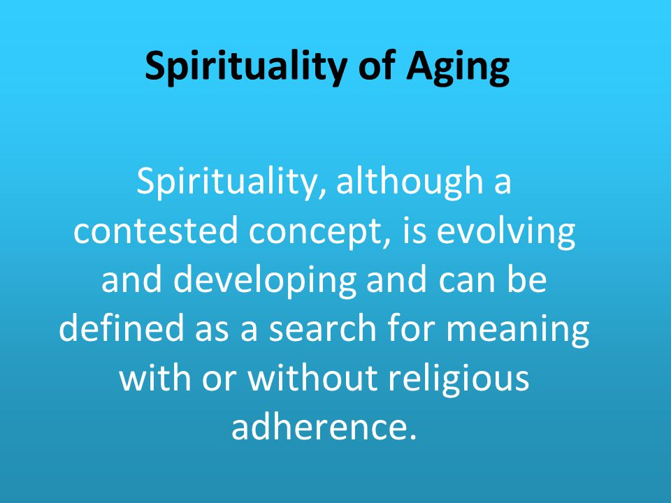 Spirituality of Aging
