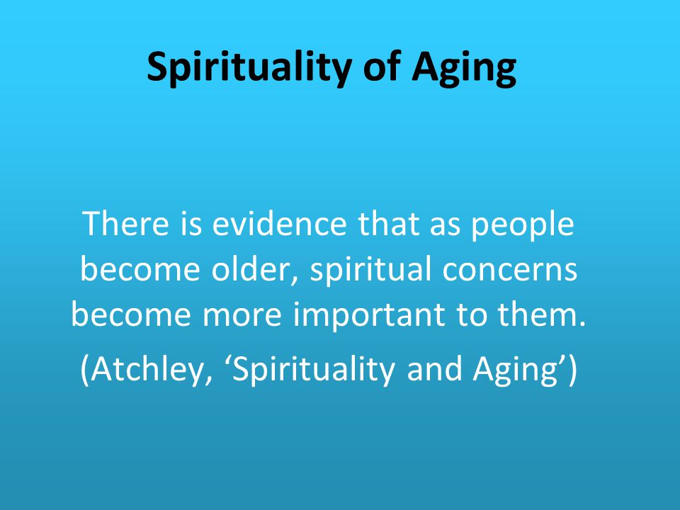 (Atchley, 'Spirituality and Aging')