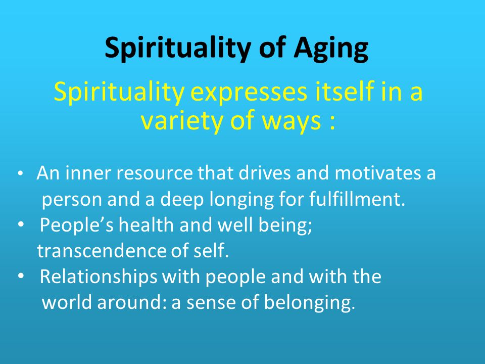 Spirituality expresses itself in a variety of ways :
