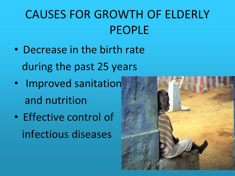 CAUSES FOR GROWTH OF ELDERLY PEOPLE