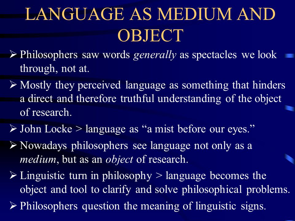 LANGUAGE AS MEDIUM AND OBJECT