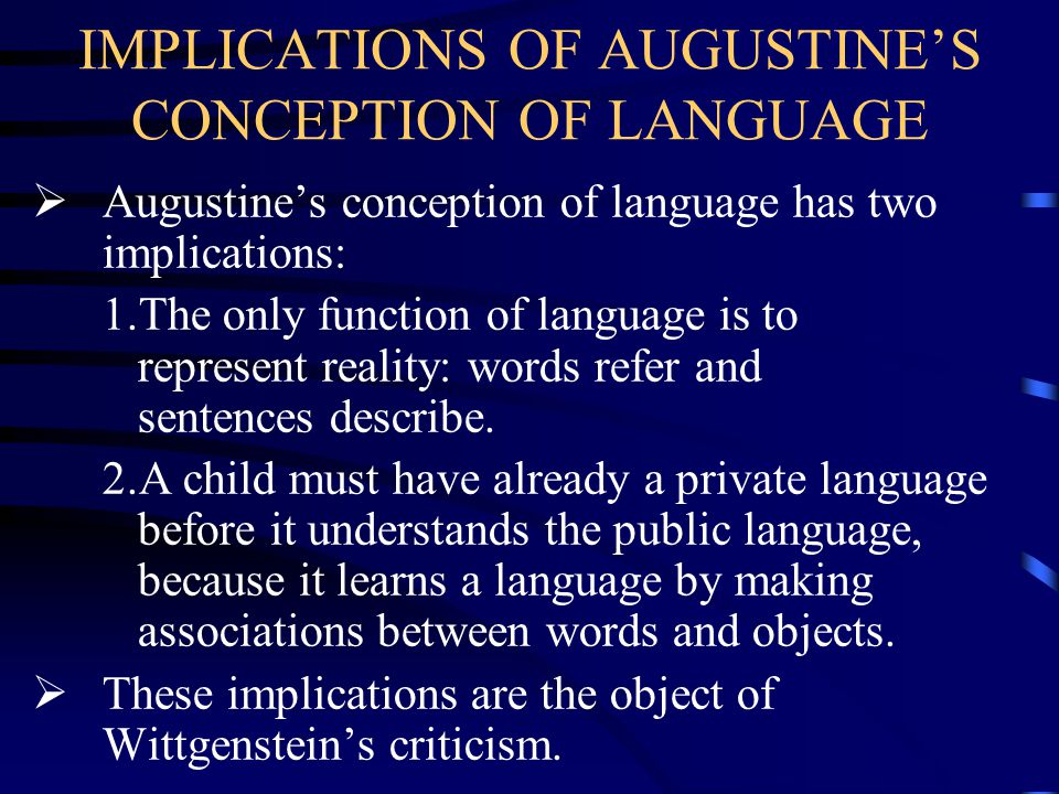 IMPLICATIONS OF AUGUSTINE'S CONCEPTION OF LANGUAGE