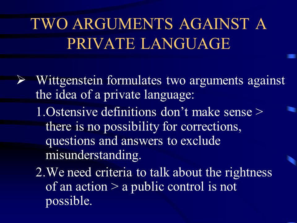 TWO ARGUMENTS AGAINST A PRIVATE LANGUAGE