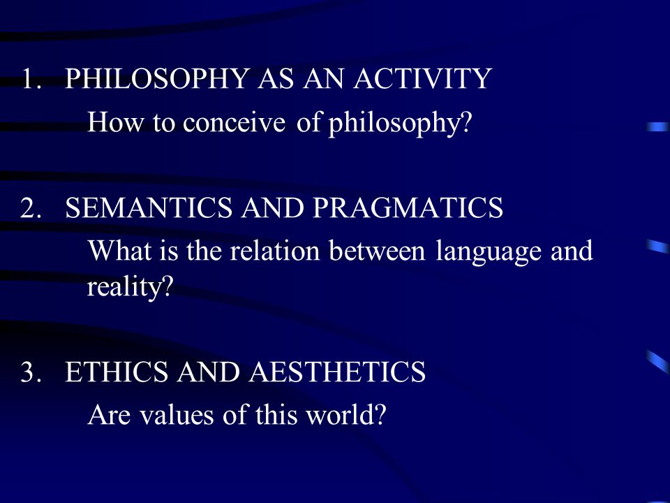 1. PHILOSOPHY AS AN ACTIVITY