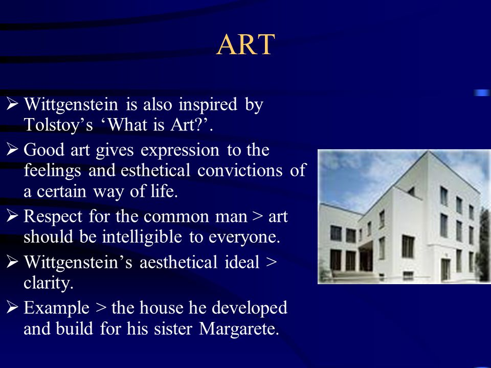 ART Wittgenstein is also inspired by Tolstoy's 'What is Art '.