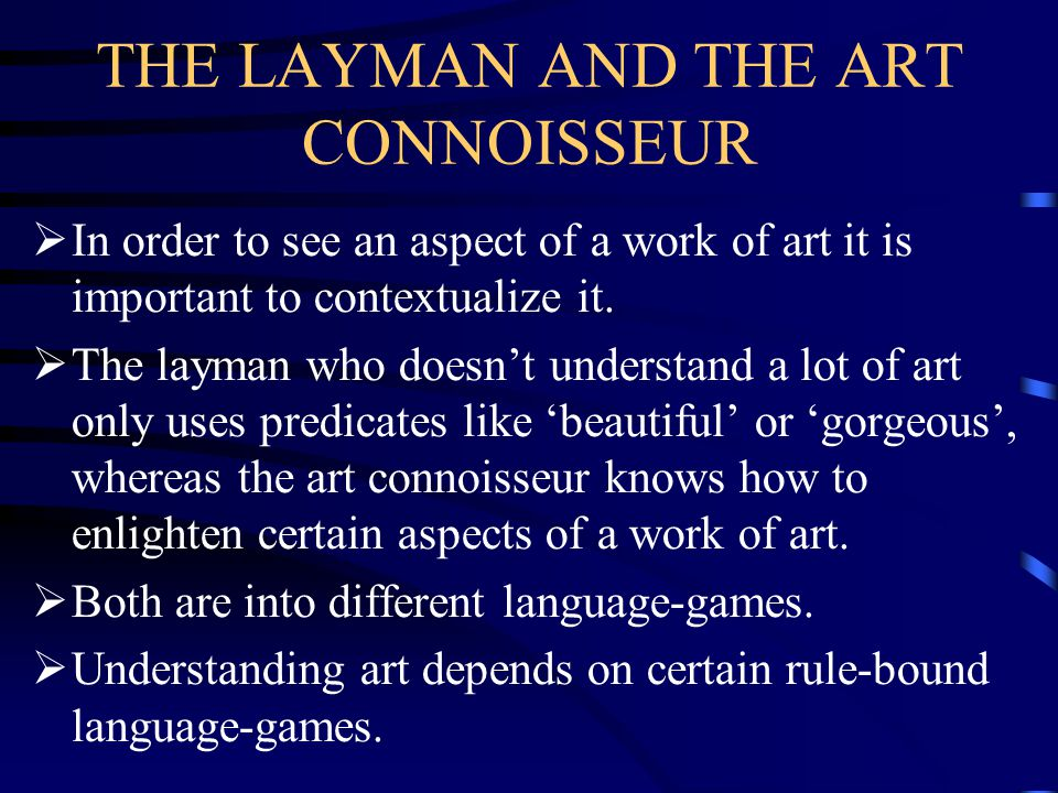 THE LAYMAN AND THE ART CONNOISSEUR