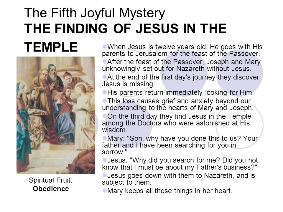 The Fifth Joyful Mystery THE FINDING OF JESUS IN THE TEMPLE
