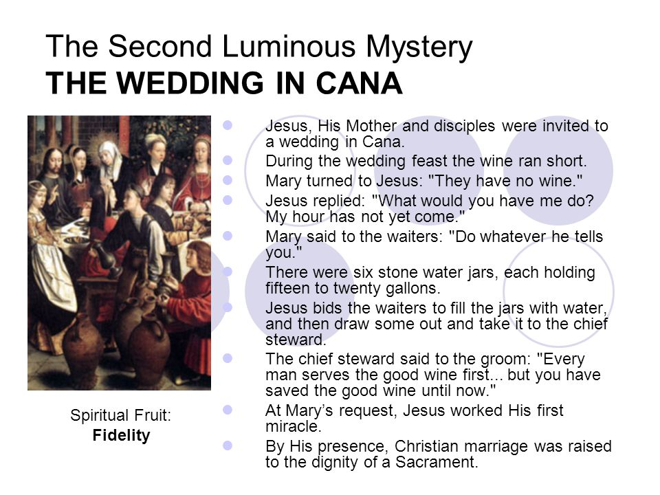 The Second Luminous Mystery THE WEDDING IN CANA
