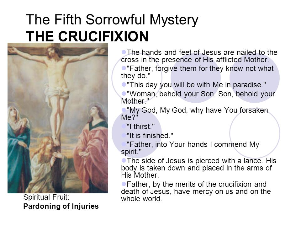 The Fifth Sorrowful Mystery THE CRUCIFIXION
