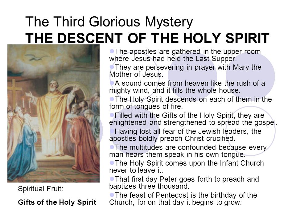 The Third Glorious Mystery THE DESCENT OF THE HOLY SPIRIT