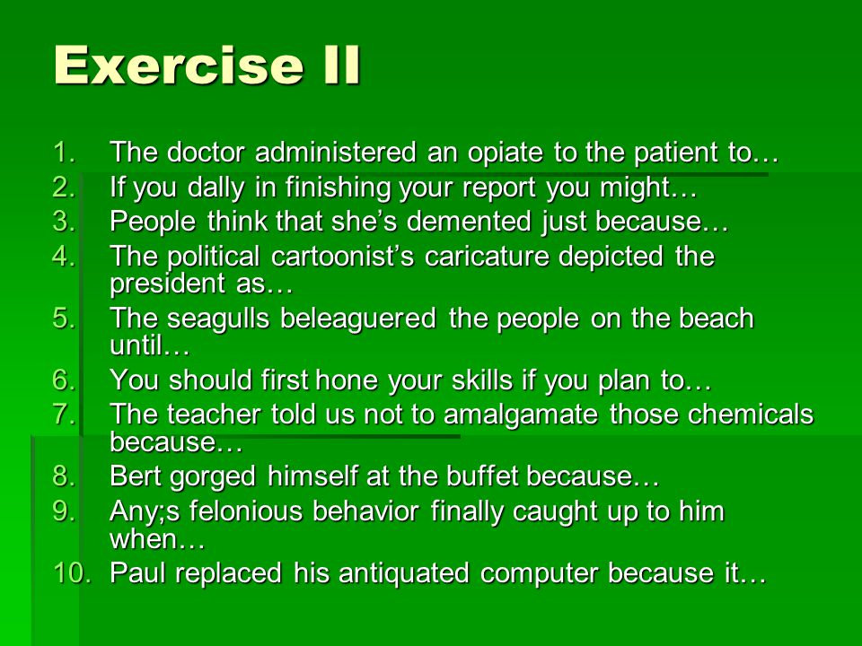 Exercise II The doctor administered an opiate to the patient to…