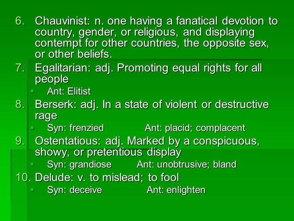 Egalitarian: adj. Promoting equal rights for all people