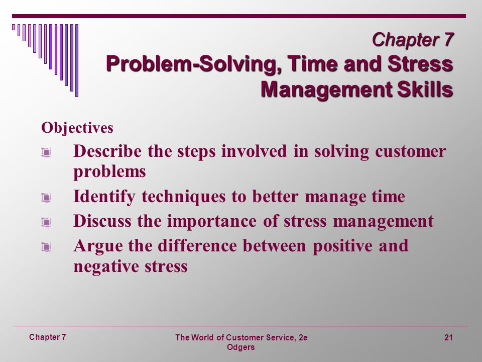 Chapter 7 Problem-Solving, Time and Stress Management Skills
