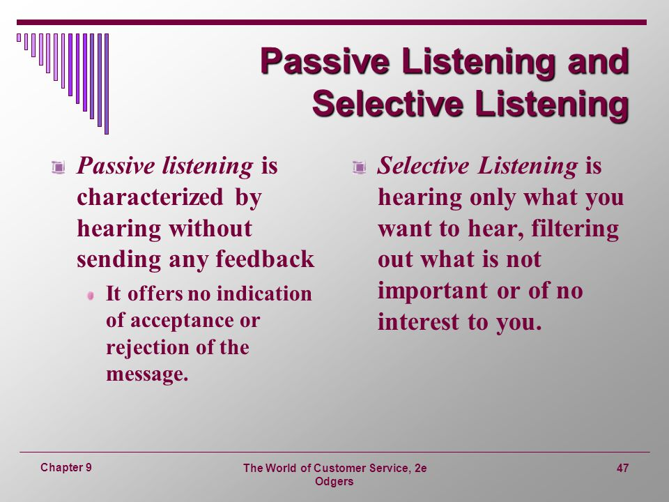 Passive Listening and Selective Listening