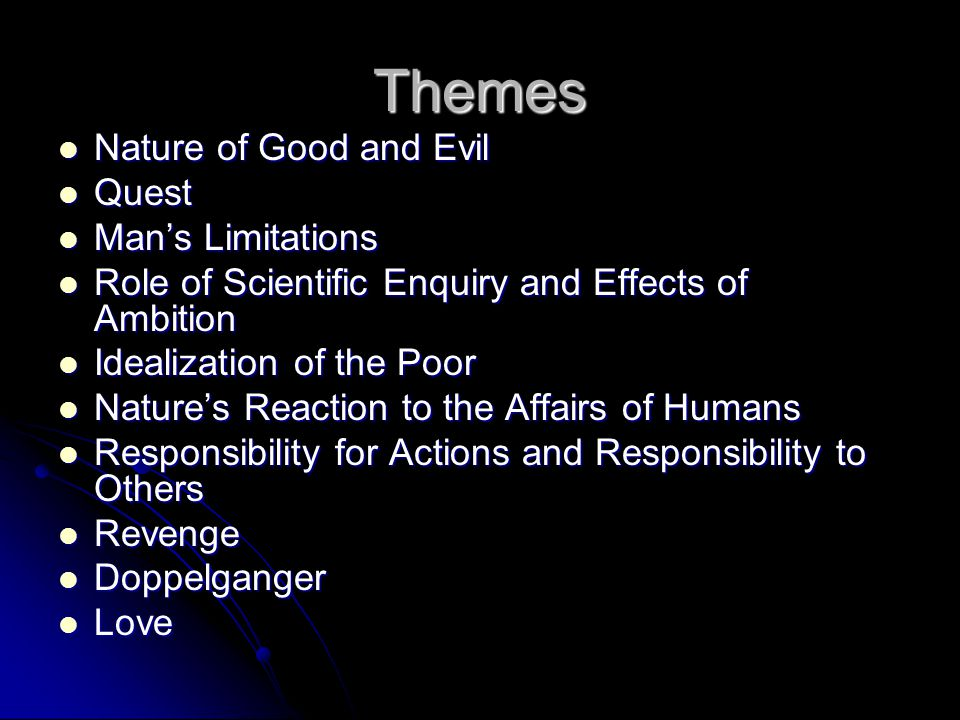 Themes Nature of Good and Evil Quest Man's Limitations