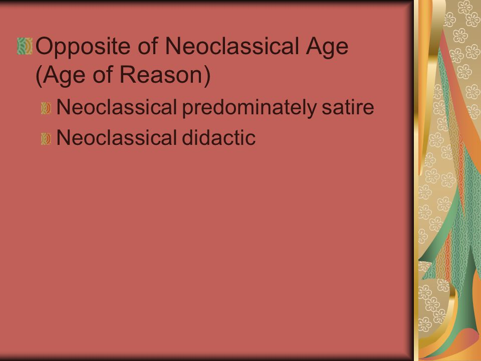 Opposite of Neoclassical Age (Age of Reason)