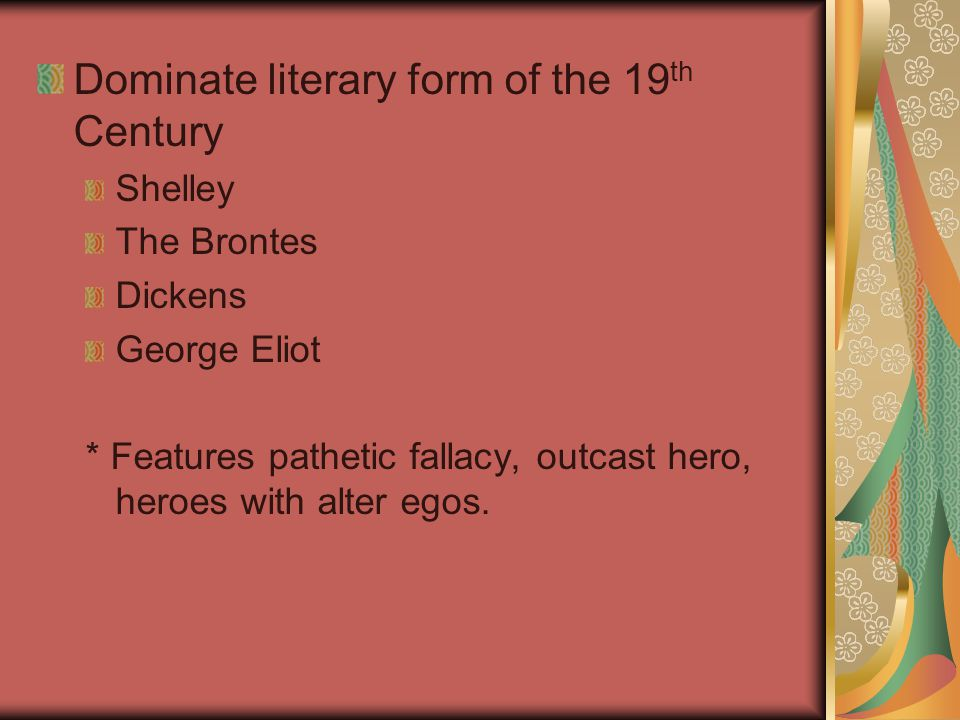 Dominate literary form of the 19th Century