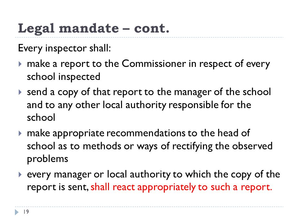 Legal mandate – cont. Every inspector shall: