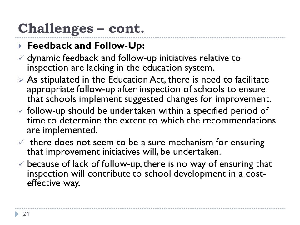 Challenges – cont. Feedback and Follow-Up: