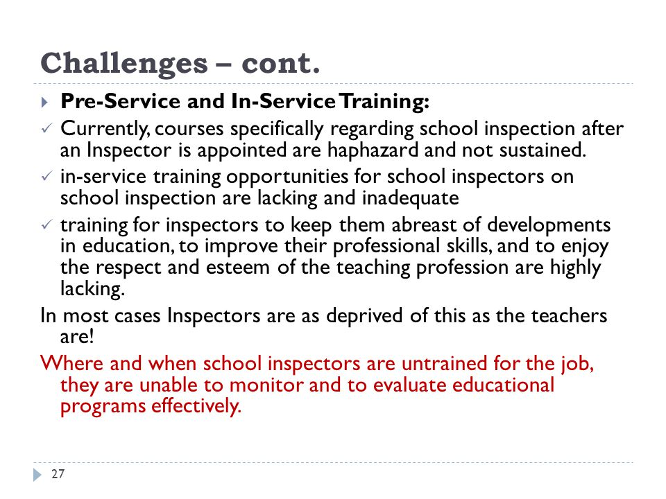 Challenges – cont. Pre-Service and In-Service Training: