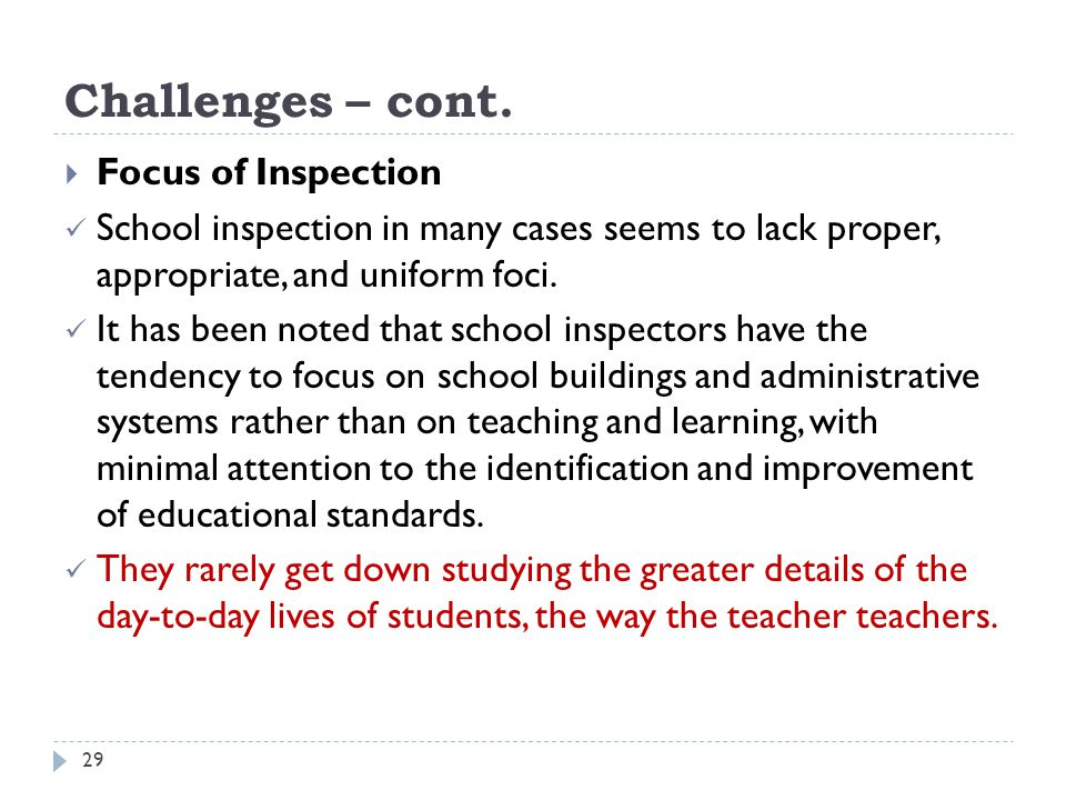 Challenges – cont. Focus of Inspection